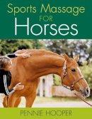 Pennie Hooper - Sports Massage for Horses - 9781872119878 - V9781872119878
