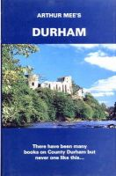 Mee, Arthur - Durham: Twixt Tyne and Tees (The King's England) - 9781872438030 - V9781872438030