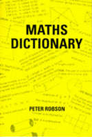 Robson, Peter - Maths Dictionary - 9781872686189 - V9781872686189