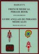 Kirkham, Susan; Lindsey, A.S. - Hadley's French Medical Phrase Book - 9781872739137 - V9781872739137