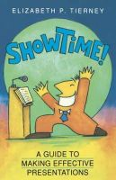 Tierney, Elizabeth P. - Showtime!: Guide to Making Effective Presentations - 9781872853475 - KIN0008755