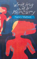 Mattson, Nancy - Writing With Mercury - 9781873226865 - V9781873226865