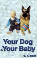 Kent, Silvia, ZAK, Hartmann-Kent, Silvia - Your Dog and Your Baby - 9781873483220 - V9781873483220