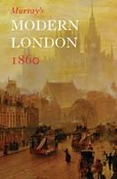 Murray, John - Murray's Modern London 1860: A Vistior's Guide - 9781873590294 - 9781873590294