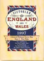 J G Bartholomew - Victorian England and Wales 1897 Coloured Ordnance Survey Map Sheet 3: West Wales (Published in the Royal English Atlas to commemorate The Diamond Jubilee of Her Majesty Queen Victoria) - 9781873590430 - 9781873590430