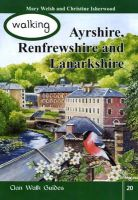 - Walking Ayrshire, Renfrewshire and Lanarkshire (Walking Scotland Series) - 9781873597361 - KRA0003824
