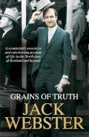Webster, Jack - Grains of Truth: