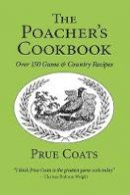 Coats, Prue - Poacher's Cookbook - 9781873674611 - V9781873674611