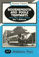 Anderson, R.C. - Bournemouth and Poole Tramways - 9781873793473 - V9781873793473