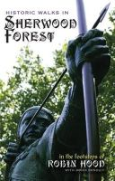 Conduit, Brian, Greenwood, Eric - Historic Walks in Sherwood Forest: In the Footsteps of Robin Hood - 9781874181835 - KOC0027725