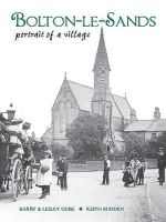 Guise, Barry, Guise, Lesley, Budden, Keith - Bolton-le-Sands: Portrait of a Village - 9781874181965 - V9781874181965