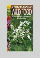 Creed, Peter, Hudson, Rachel - A Guide to Finding Wild Food in Berkshire, Buckinghamshire and Oxfordshire - 9781874357636 - V9781874357636