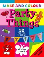 Beaton, Clare - Make and Colour Party Things - 9781874735908 - KTK0092224