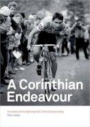 Jones, Paul - A Corinthian Endeavour: The Story of the National Hill Climb Championship - 9781874739760 - V9781874739760