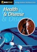 Allan, Richard, Greenwood, Tracey - Health and Disease: Modular Workbook (Biology Modular Workbook) - 9781877329746 - V9781877329746