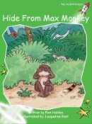 Holden, Pam - Hide from Max Monkey: Level 4: Early (Red Rocket Readers: Fiction Set A) - 9781877363511 - V9781877363511