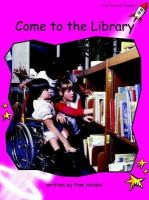 Holden, Pam - Come to the Library: Emergent (Red Rocket Readers: Non-fiction Set A) - 9781877419904 - V9781877419904