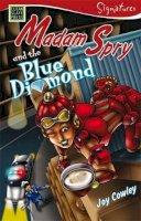 Cowley, Joy - Madam Spry and the Blue Diamond (Signatures Set 1) - 9781877454363 - V9781877454363