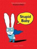 Blake, Stephanie - Stupid Baby - 9781877579325 - V9781877579325