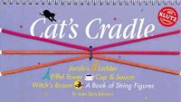 Anne Akers Johnson - Cat's Cradle: A Book of String Figures (Book and String) - 9781878257536 - V9781878257536