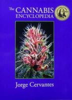 Jorge Cervantes - The Cannabis Encyclopedia: the definitive guide to cultivation & consumption of medical marijuana - 9781878823342 - V9781878823342