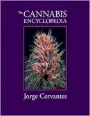 Jorge Cervantes - The Cannabis Encyclopedia: the definitive guide to cultivation & consumption of medical marijuana - 9781878823342 - V9781878823342
