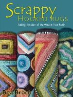 Brock, Bea - Scrappy Hooked Rugs: Making the Most of the Wool in Your Stash - 9781881982951 - V9781881982951