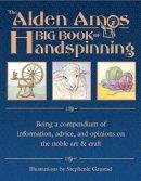 Amos, Alden - Alden Amos Big Book of Handspinning - 9781883010881 - V9781883010881
