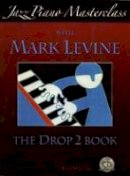 Mark Levine - Jazz Piano Masterclass with Mark Levine(With CD) - 9781883217471 - V9781883217471