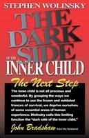 Wolinsky, Stephen - The Dark Side of The Inner Child: The Next Step - 9781883647001 - V9781883647001