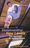 Werner, Doug, Badillo, Steve - Skateboarding, New Levels - 9781884654169 - KEX0250060
