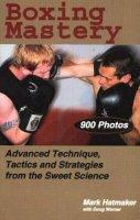 Hatmaker, Mark; Werner, Doug - Boxing Mastery - 9781884654213 - V9781884654213