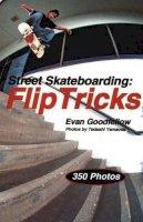 Evan Goodfellow - Street Skateboarding: Flip Tricks - 9781884654244 - V9781884654244