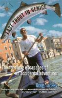 Lansky, Doug - Last Trout in Venice: The Far Flung Escapades of an Accidental Adventurer (Footsteps) - 9781885211637 - KRF0008132