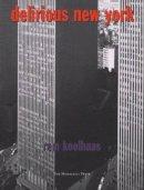 Koolhaas, Rem - Delirious New York - 9781885254009 - V9781885254009