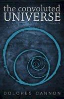Cannon, Dolores - The Convoluted Universe: Book Four - 9781886940215 - V9781886940215