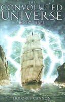 Cannon, Dolores - The Convoluted Universe, Book 3 - 9781886940796 - V9781886940796