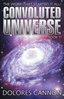 Cannon, Dolores - The Convoluted Universe: Book One - 9781886940826 - V9781886940826