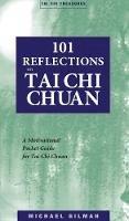 Gilman, . - 101 Reflections on Tai Chi Chuan: A Motivational Guide for Tai Chi Chuan (Tai chi treasures) - 9781886969865 - V9781886969865