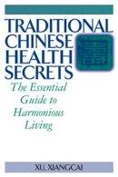 Xu Xiangcai - Traditional Chinese Health Secrets - 9781886969896 - V9781886969896