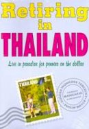 Sunisa W. Terlecky, Philip Bryce - Retiring in Thailand, Revised Edition - 9781887521796 - V9781887521796