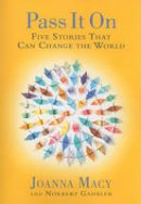 Macy, Joanna - Five Stories That Can Change the World - 9781888375831 - V9781888375831