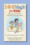 Phelan, Thomas W.; Lewis, Tracy M., BA - 1-2-3 Magic for Kids - 9781889140254 - V9781889140254