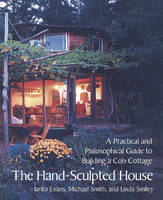 Evans, Ianto; Smith, Michael G.; Smiley, Linda - The Hand-sculpted House - 9781890132347 - V9781890132347