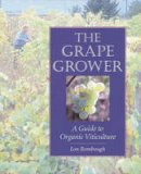 Lon J. Rombough - The Grape Grower: A Guide to Organic Viticulture - 9781890132828 - V9781890132828