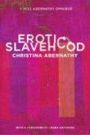 Abernathy, Christina - Erotic Slavehood - 9781890159719 - V9781890159719