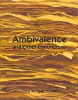 Teicher, Craig - Ambivalence and other Conundrums - 9781890650773 - V9781890650773