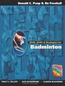 Paup, Don - Skills, Drills & Strategies for Badminton - 9781890871123 - V9781890871123