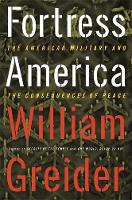 Greider, William - Fortress America The American Military And The Consequences Of Peace - 9781891620454 - KEX0216374