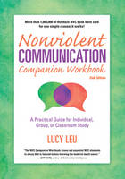 Leu, Lucy - Nonviolent Communication Companion Workbook: A Practical Guide for Individual, Group, or Classroom Study (Nonviolent Communication Guides) - 9781892005298 - V9781892005298